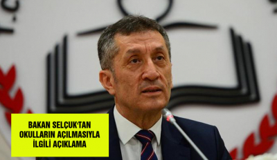 Bakan Selçuk'tan okulların açılmasıyla ilgili açıklama