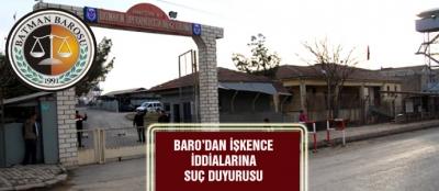 BARO'DAN İŞKENCE İDDİALARINA SUÇ DUYURUSU