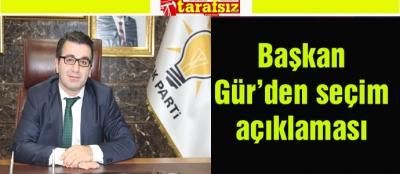 Başkan Gür'den seçim açıklaması