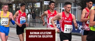 BATMAN ATLETİZMİ AVRUPA'DA IŞILDIYOR