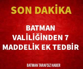 BATMAN VALİLİĞİNDEN 7 MADDELİK  TEDBİR