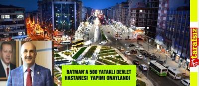 BATMAN'A 500 YATAKLI DEVLET HASTANESİ YAPIMI ONAYLANDI