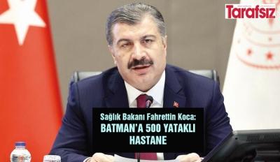BATMAN'A 500 YATAKLI HASTANE