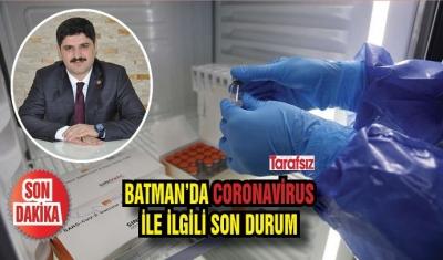 BATMAN'DA CORONAVİRUS İLE İLGİLİ SON DURUM
