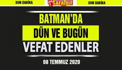 BATMAN'DA DÜN BUGÜN VEFAT EDENLER