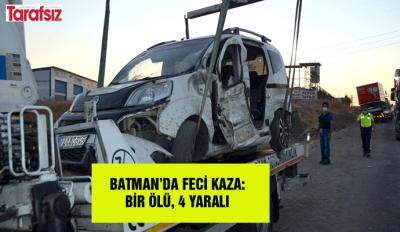 BATMAN'DA FECİ KAZA BİR ÖLÜ, 4 YARALI