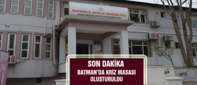 BATMAN'DA KRİZ MASASI OLUŞTURULDU