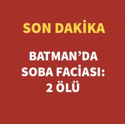 BATMAN'DA SOBA FACİASI 2 ÖLÜ