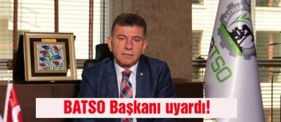 BATSO Başkanı uyardı!