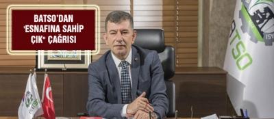 BATSO'DAN 'ESNAFINA SAHİP ÇIK