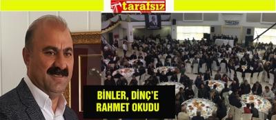 BİNLER, DİNÇ'E RAHMET OKUDU