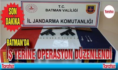 BİR İŞ YERİNE OPERASYON DÜZENLENDİ