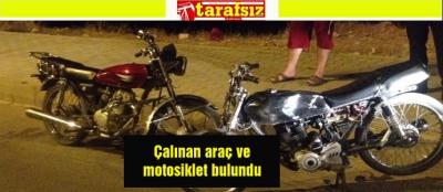 Çalınan araç ve motosiklet bulundu