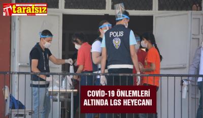 COVİD-19 ÖNLEMLERİ ALTINDA LGS HEYECANI