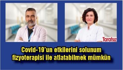 Covid-19'un etkilerini solunum fizyoterapisi ile atlatabilmek mümkün
