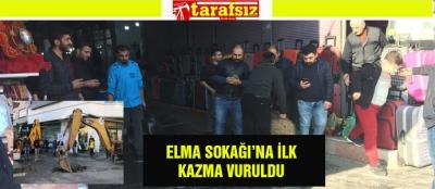 ELMA SOKAĞI'NA İLK KAZMA VURULDU