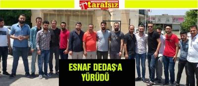 ESNAF DEDAŞ'A YÜRÜDÜ