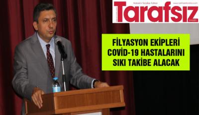 FİLYASYON EKİPLERİ COVİD-19 HASTALARINI SIKI TAKİBE ALACAK