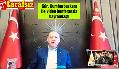 Gür, Cumhurbaşkanı ile video konferansla bayramlaştı
