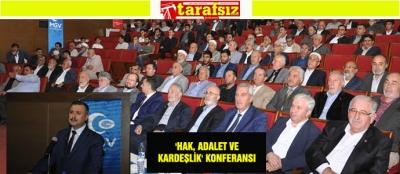 'HAK, ADALET VE KARDEŞLİK' KONFERANSI