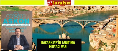 HASANKEYF'İN TANITIMA İHTİYACI VAR!