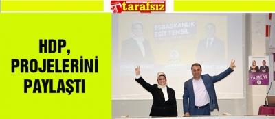 HDP, PROJELERİNİ PAYLAŞTI