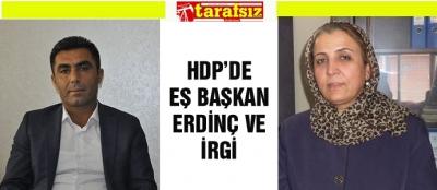HDP'DE EŞ BAŞKAN ERDİNÇ VE İRGİ