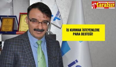 İŞ KURMAK İSTEYENLERE PARA DESTEĞİ!