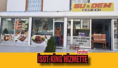 İSOT KİNG HİZMETTE