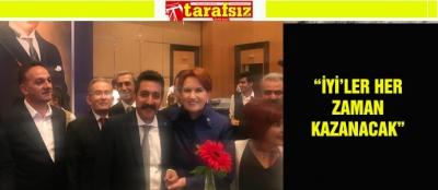 """İYİ'LER HER ZAMAN KAZANACAK"""