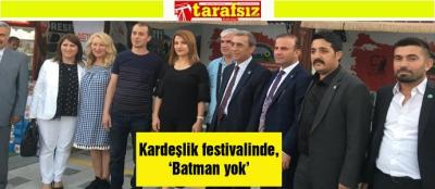 Kardeşlik festivalinde, 'Batman yok'