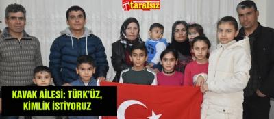 KAVAK AİLESİ: TÜRK'ÜZ, KİMLİK İSTİYORUZ