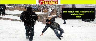 Kışın ıslak ve buzlu zeminde el bilek yaralanmalarına dikkat!