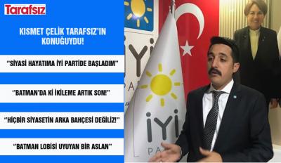 KISMET ÇELİK TARAFSIZ'IN KONUĞUYDU!