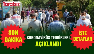 KORONAVİRÜS TEDBİRLERİ AÇIKLANDI