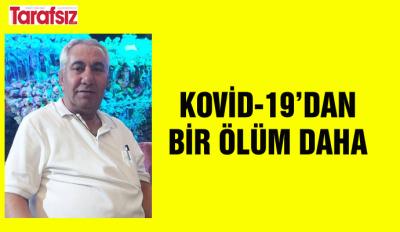 KOVİD-19'DAN BİR ÖLÜM DAHA
