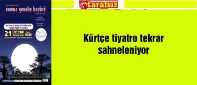 Kürtçe tiyatro tekrar sahneleniyor