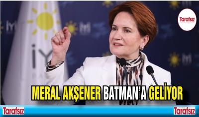 MERAL AKŞENER BATMAN'A GELİYOR