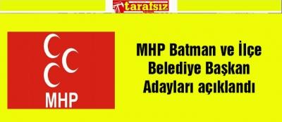 MHP Batman ve İlçe Belediye Başkan Adayları açıklandı