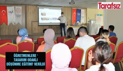 ÖĞRETMENLERE 'TASARIM ODAKLI DÜŞÜNME EĞİTİMİ' VERİLDİ