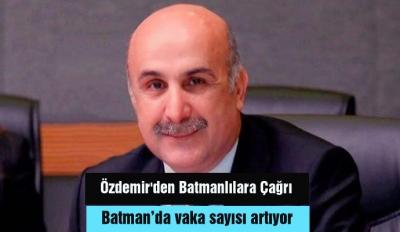Özdemir'den Batmanlılara Çağrı