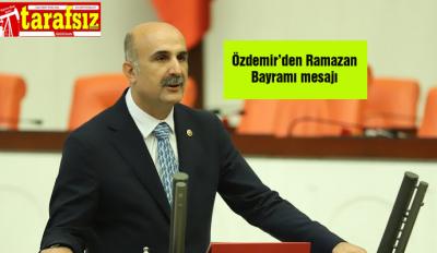 Özdemir'den  Ramazan Bayramı mesajı