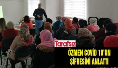 ÖZMEN COVİD 19'UN ŞİFRESİNİ ANLATTI