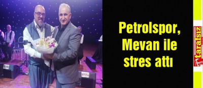 Petrolspor, Mevan ile stres attı