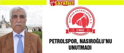 PETROLSPOR, NECAT NASIROĞLU'NU UNUTMADI