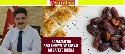 RAMAZAN'DA BESLENMEYE VE SOSYAL MESAFEYE DİKKAT