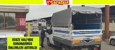 SEBZE HALİ'NDE KORONAVİRÜS ÖNLEMLERİ ARTIRILDI
