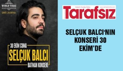 Selçuk Balcı'nın konseri 30 Ekim'de