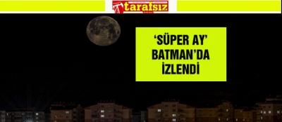 'SÜPER AY' BATMAN'DA İZLENDİ