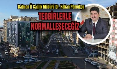 TEDBİRLERLE NORMALLEŞECEĞİZ